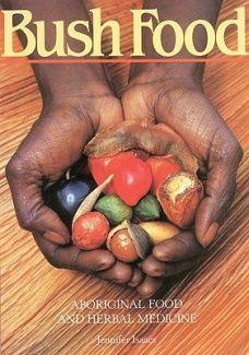 Bush Food - Aboriginal Food and Herbal Medicine by Jennifer Isaacs. Aboriginal Food, Aboriginal Culture, Aboriginal Education, Australian Native Garden, Australian Bush, Australian Plants, Indigenous Education, Native Foods, Aussie Food