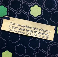 Our Production Manager & Graphic Designer got this in her fortune cookie today - We definitely do!!