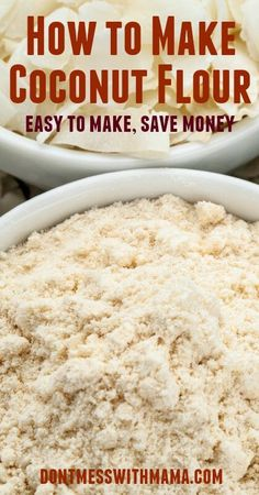 How to Make Coconut Flour Recipe - learn how to make this Paleo-friendly and gluten-free flour for baking, cooking and more! It's so easy to MAKE! DontMesswithMama.com