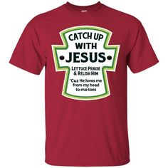 Catch Up With Jesus Christian T-Shirt T-Shirt