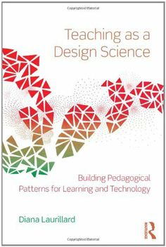 Teaching as a Design Science: Building Pedagogical Patterns for Learning and Technology by Diana Laurillard. $37.27. Publication: March 18, 2012. Edition - 1st. Publisher: Routledge; 1st edition (March 18, 2012). Author: Diana Laurillard
