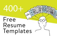Professional It's not that hard finding resume templates to help you stand out. Here are 400+ free downloadable resume templates that will help you get a job in 2017. They all work in Microsoft Word and they're ready for you to download.