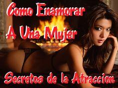 Como Enamorar A Una Mujer Con Los Secretos De La Atracción. En este vídeo te revelo los secretos de la atracción para saber como enamorar a una mujer muy efectivos y poderosos. http://youtu.be/E2Lf8y5yU3Y