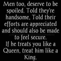 Love quote : Soulmate Quotes : If he treats you like a queen treat him like a king. Friend Quotes For Girls, Best Friend Quotes, Relationships Love, Relationship Quotes, Healthy Relationships, Quotes To Live By, Me Quotes, Soul Qoutes, Chance Quotes