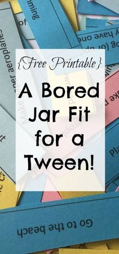 {Free Printable} After my almost 13 year old grew out of some of the activities in our old bored jar, I made her a bored jar fit for a tween