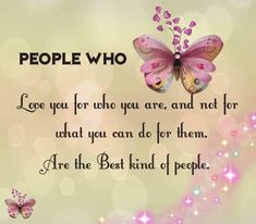 People who love you for who you are, and not for what you can do for them. Are the best kind of people. Cheer Quotes, Girly Quotes, Mom Quotes, Words Quotes, Life Quotes, Sayings, Strong Quotes, Positive Quotes, Thinking Of You Quotes