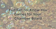 Need some great icebreaker games for your board or staff retreat? Look no further than these ideas from other chamber professionals.