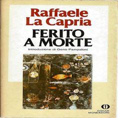 FERITO A MORTE - Raffaele La Capria (Recensione Libro) :http://www.alloradillo.it/ferito-a-morte-raffaele-la-capria-recensione-libro/