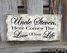 Here Comes The Love Of Your Life Wedding Sign by thatsonesweetsign