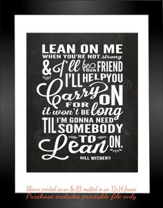 Lean On Me Song Lyrics - INSTANT DOWNLOAD Printable Friendship Bill Withers Quote Gift Wall Art Sign Home Office Decor Subway art Black and white Chalkboard Friend Gift by Jalipeno on Etsy. Let's get some encouragement goin' on in here, shall we? :)