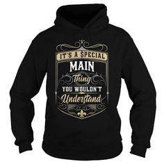 Cool MAIN MAINYEAR MAINBIRTHDAY MAINHOODIE MAINNAME MAINHOODIES  TSHIRT FOR YOU T shirts