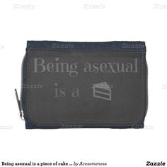 Being asexual is a piece of cake wallet