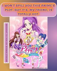 Watch Aikatsu! Anime Online without any pestering ads at all. Streaming subbed Anime for greater good!