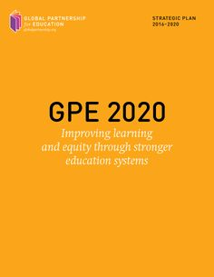 GPE 2020 is the strategic plan for the Global Partnership for Education covering 2016 to 2020. The plan outlines 3 goals and 5 objectives that the partnership will pursue over the 5-year period.