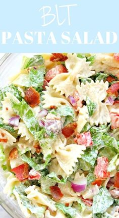 How To Make Tortilla Chips Blt Pasta Salad Recipe Delicious Summer Pasta Salad Idea Bacon, Lettuce And Tomatoes With Farfalle Pasta And Creamy Dressing Mayo-Free Option Too Is Like Your Favorite Blt Sandwich Toppings In A Bowl. Blt Pasta Salads, Blt Salad, Summer Pasta Salad, Summer Salads, Spinach Salads, Crab Salad, Summer Pasta Recipes, Tortellini Salad, Pasta Salad With Avocado