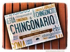 A List of Spanish Slang Expressions Using CHINGAR: 22 Mexican Spanish Examples #Mexico #Spanish via http://www.speakinglatino.com/list-of-spanish-slang-expressions-chingar/