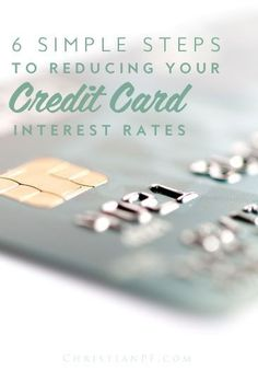 6 simple steps to help you reduce your credit card interest rates refinance credit card debt, pay off credit card debt #debt #credit #payoffdebt