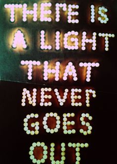 There is a Light That Never Goes Out | The Smiths Lyrics | Gothic 80s Alternative Rock Music | Pop Culture | Light Bulbs | Text Lights | Typography | Neon Words | Light Up Sign