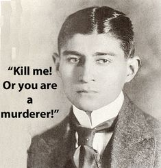 Famous Authors' Last Words: The last spoken words of Franz Kafka were directed at a doctor who was unwilling to give him a lethal dose of morphine. He was dying of tuberculosis and couldn't speak in his final days.