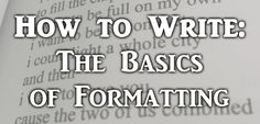 How to Write: The Basics of Formatting