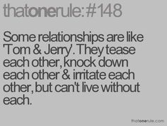 Some relationships are like Tom & Jerry