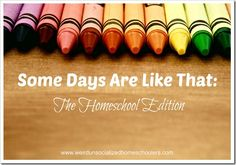 Homeschooling isn't all rainbows and unicorns. It has its good days and bad days. | Weird Unsocialized Homeschoolers