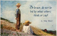 """St. John Bosco - """"...Do not be led by what others think or say! ~The Breadbox Letters: Be Brave!"""