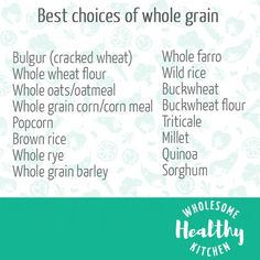 Food label: Read the ingredient list and look for the following sources of wholegrains (cereals, grains) as the first ingredient.
