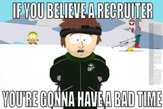 If You Believe A Recruiter