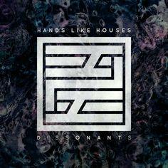 Hands Like Houses - Dissonants (2016) - Core Solace #AlternativeRock #PostHardcore