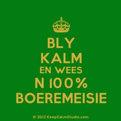 Bly kalm ... Afrikaans Quotes, True Words, Be Yourself Quotes, Keep Calm, Sayings, Rugby, South Africa, Silhouette, Prints