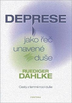 Deprese jako rec unavene duse - Dahlke Rudiger.epub | Ulož.to