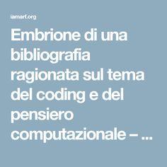 Embrione di una bibliografia ragionata sul tema del coding e del pensiero computazionale – Blog di Andreas Formiconi