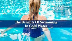 Benefits Of Swimming In Cold Water - The benefits of swimming are really countless. It has been called the perfectly balanced exercise and it uses all muscle groups.