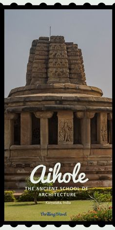 The ancient school of temple architecture - Aihole - Discover the ancient school of architecture in Aihole - the place where they experimented & perfected the details found in various temples of India. India Travel Guide, Asia Travel, Travel Guides, Travel Tips, Travel Destinations, Travel Advice, Amazing Destinations, Temple Architecture, Indian Architecture