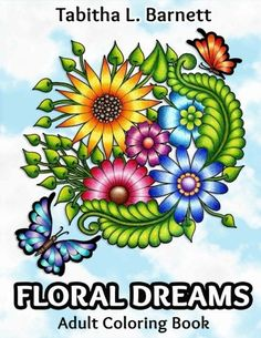 Introducing Floral Dreams 68 pages of flowers insects mandalas and more to color. Buy Your Books Here and follow us for more updates!