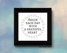 Begin Each Day with a Grateful Heart // Typography Print // Thanksgiving Quote // Gratefulness // 12x12