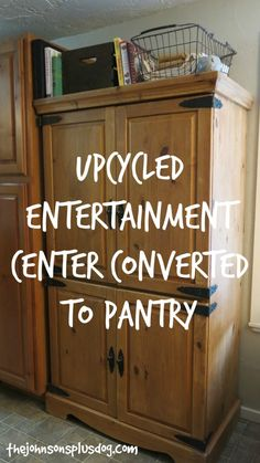 Upcycled Entertainment Center Converted to Pantry - Furniture Redo - DIY Pantry