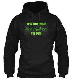 LIMITED EDITION - IT'S NOT NICE TO FIB | Teespring