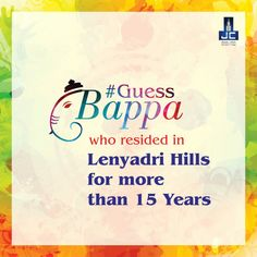 #GuessBappa who resided in Lenyadri Hills for more than 15 Years