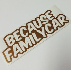Beacuse Family Car Sticker Decal Stickerbomb Vinyl Racecar Turbo Honda Boost JDM Euro KDM Horsepower  Laptop Window Car Bumper