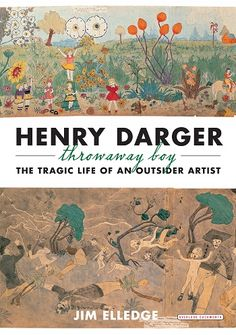 I'm going to admit that I'd never heard of Henry Darger before I read Henry Darger, Throw Away Boy. Henry Darger (1904-1973) was an Chicago-based artist, who was completely unknown in h…