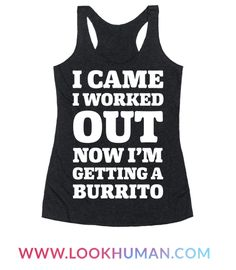 When it comes to working out you do it like a job needs to be done, because you know afterwards you're going to be getting that famous burrito you've been thinking about all day. Show your support for fitness, working your body and loving that Chipotle Burrito you've been thinking about.