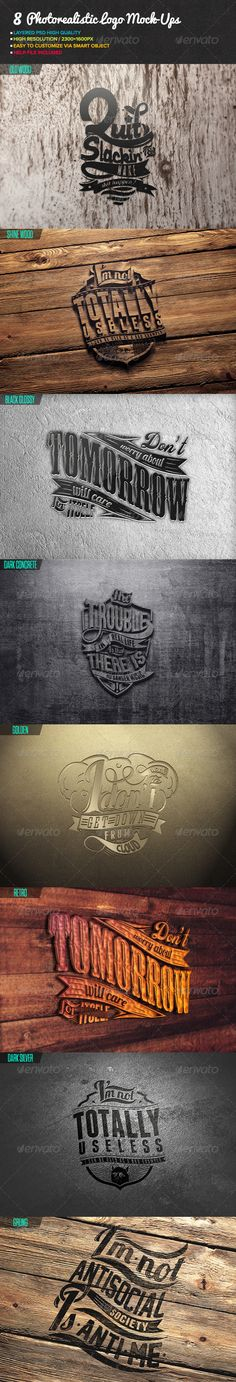 Photorealistic Logo Mock-Ups by twisted-d This is set of 8 Photorealistic Logo Mock-Ups designed to showcase your logo, badge, T-shirt Design, Text and its come with variat