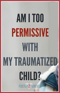 What does it mean to be a permissive parent? #adoption #parenting