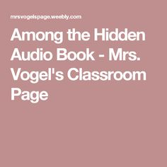 Among the Hidden Audio Book - Mrs. Vogel's Classroom Page