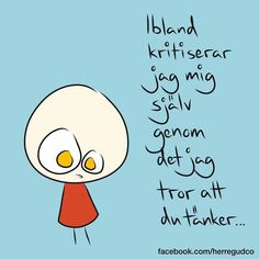 Herregud & Co ( Swedish Quotes, Truth Of Life, Smile Quotes, Happy Thoughts, Wise Words, Feel Good, New Friends, Haha, Humor