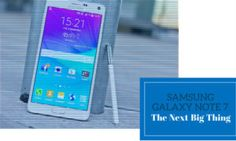 10 Samsung Galaxy Note 7 Expected Features to Get Excited About