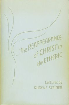 The Reappearance of Christ in the Etheric by Rudolf Steiner