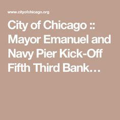 City of Chicago :: Mayor Emanuel and Navy Pier Kick-Off Fifth Third Bank…